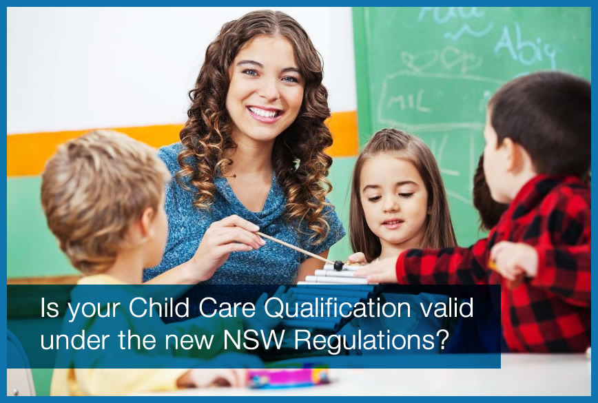 Is your child care qualification valid under the new NSW regulations